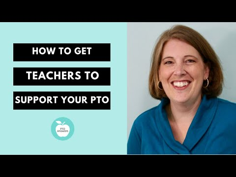 How to Get Teachers to Support Your PTO
