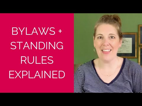 Bylaws and Standing Rules Explained