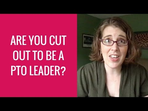 Are You Cut Out to be a PTO Leader?
