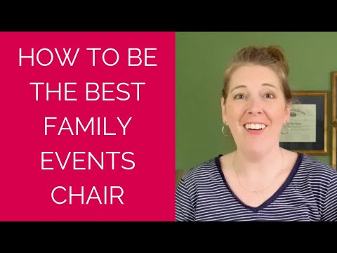 How to be the Best Family Events Chair