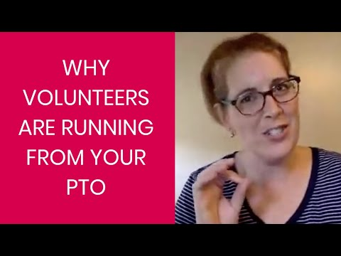 Why Volunteers are Running from Your PTO!