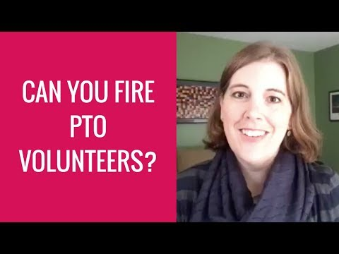 Can You Fire PTO Volunteers?