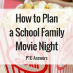 How to plan a school family movie night for your PTO with concessions stand popcorn