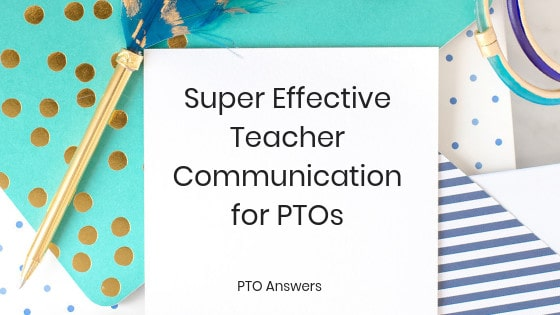 how to communicate with teachers for PTOs