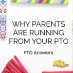 Why Parents Are Running From Your PTO