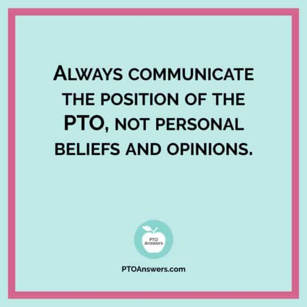Always communicate the position of the PTO, not personal beliefs and opinions | PTO President Advice