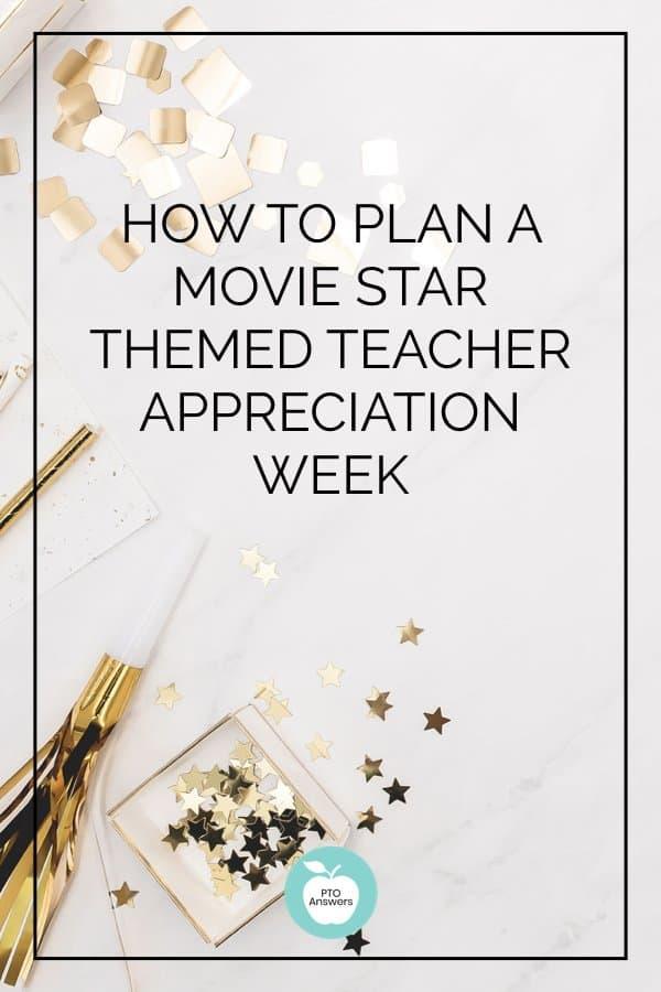 movie star teacher appreciation week ideas