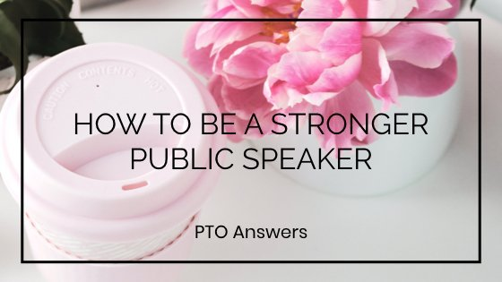 how to be a stronger public speaker