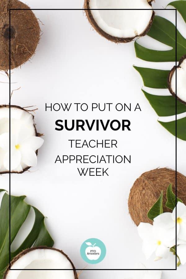 survivor themed teacher appreciation ideas