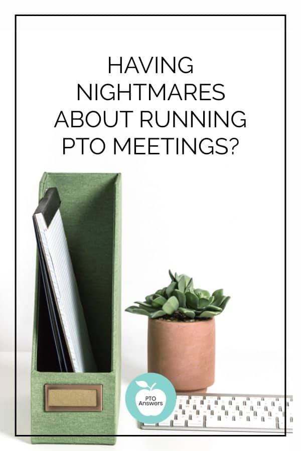 what to do if you're having nightmares about running PTO meeting