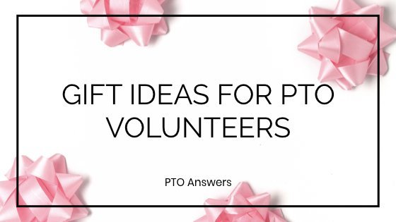 Gift Ideas for PTO volunteers