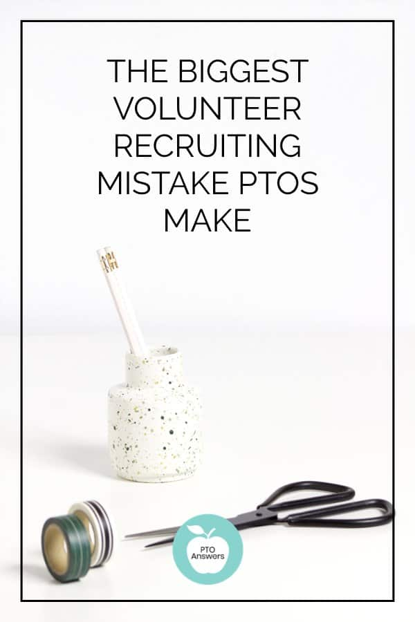 biggest volunteer recruiting mistake PTO and PTA groups make