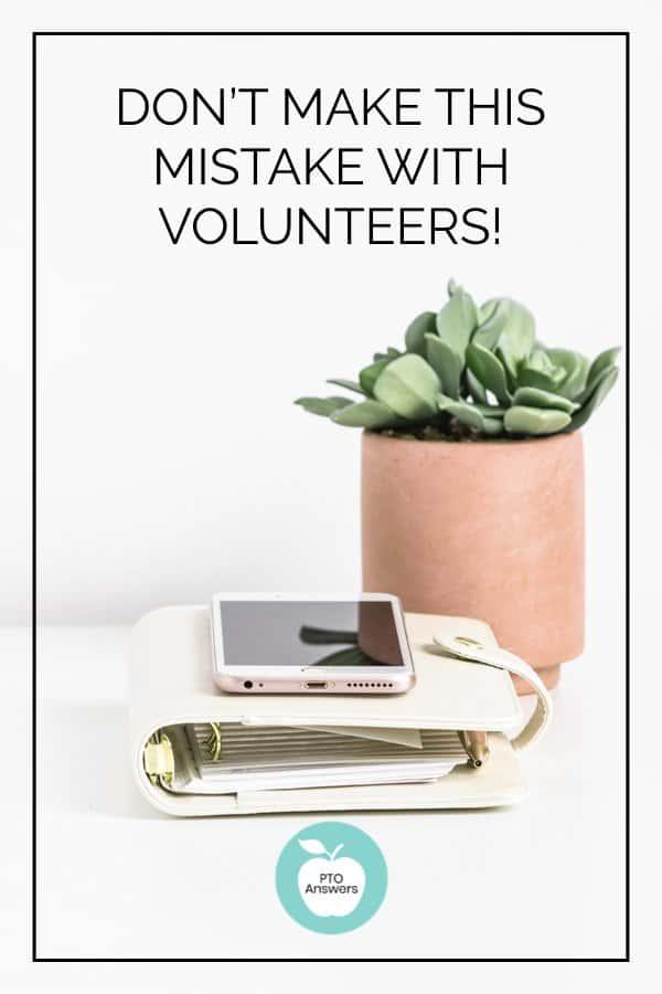 pto volunteer recruiting mistakes