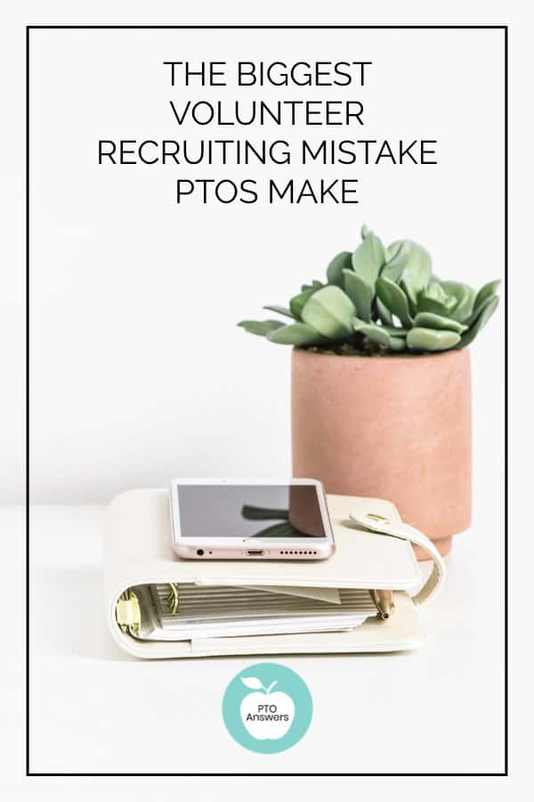 biggest volunteer recruiting mistake PTO and PTA groups make
