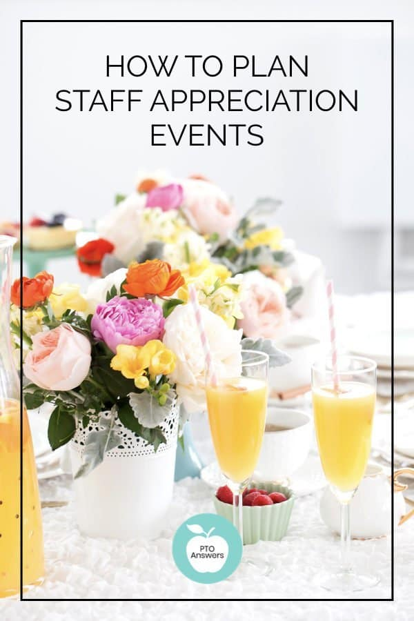 how to plan staff appreciation events and teacher appreciation events for PTO leaders and PTA volunteers