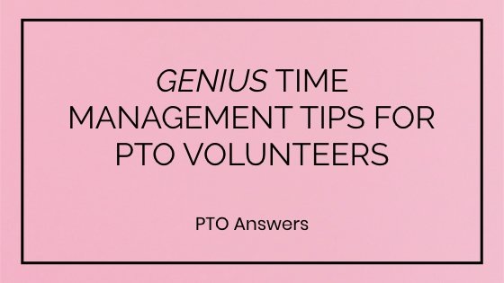 time management tips for pta pto leaders