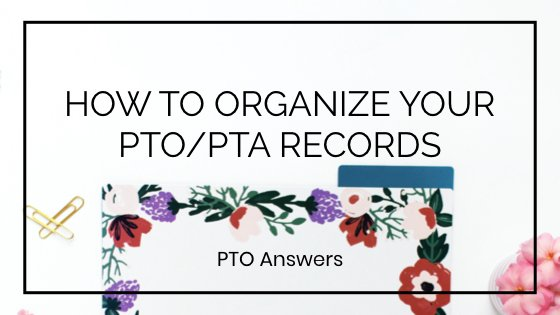 How to Organize Records for your PTO PTA