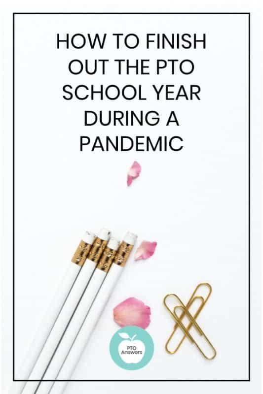 How to Finish Out School Year as PTA PTO Leader During a Pandemic
