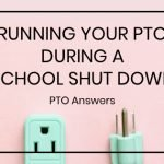 Running Your PTO During a School Shut Down