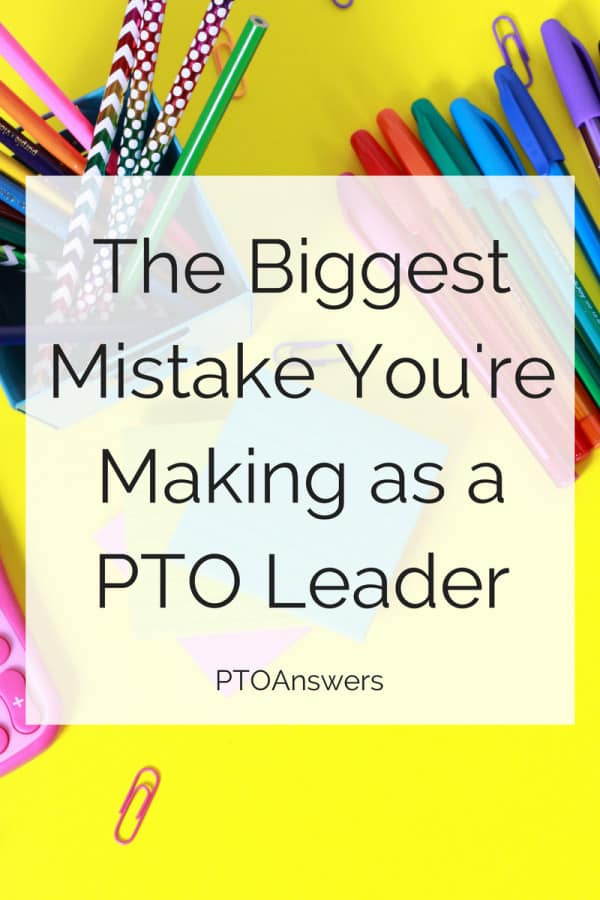 The Biggest Mistake You're Making as a PTO Leader
