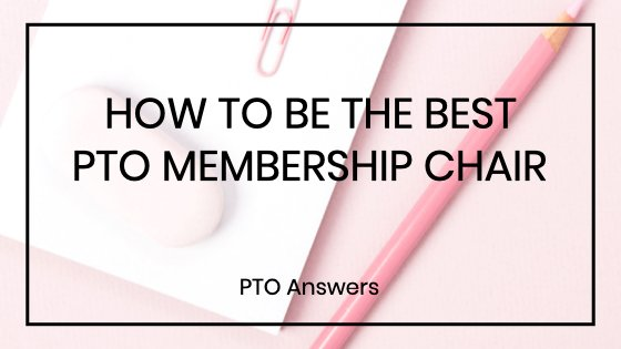 How to be the Best PTA PTO Membership Chair