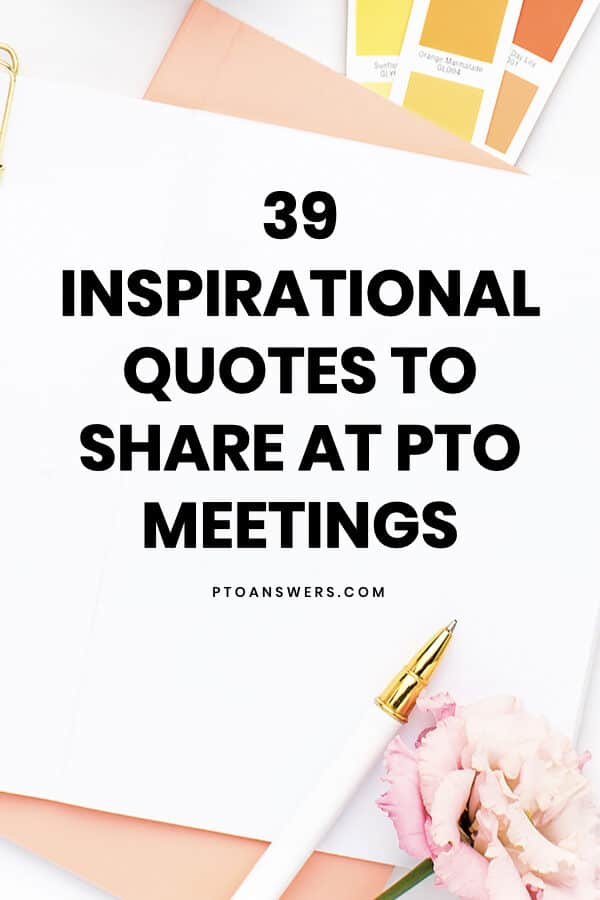 39 Inspirational Quotes to Share at PTO Meetings on desktop with pen, flower and citrus colored paint chips